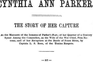 Cynthia Ann Parker: The Story of Her Capture, by James T. DeShields
